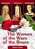 img - for The Women of the Wars of the Roses: Elizabeth Woodville, Margaret Beaufort & Elizabeth of York book / textbook / text book