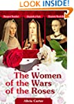 The Women of the Wars of the Roses: E...