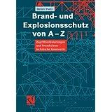 Brand- und Explosionsschutz von A-Z: Begriffserläuterungen und brandschutztechnische Kennwerte