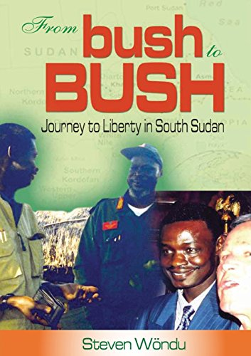 from-bush-to-bush-journey-to-liberty-in-south-sudan