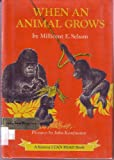 When an Animal Grows (0060254602) by Selsam, Millicent Ellis