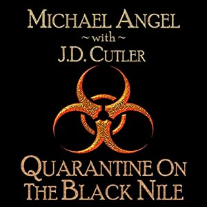 Quarantine on the Black Nile | [Michael Angel, J. D. Cutler]