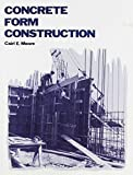 img - for Concrete Form Construction by Cairl E. Moore (1977-12-01) book / textbook / text book