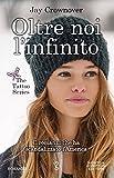 Oltre noi l'infinito (The Tattoo Series Vol. 2) (Italian Edition)