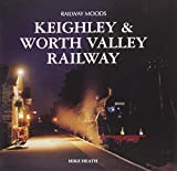 Mike Heath Railway Moods: The Keighley and Worth Valley Railway