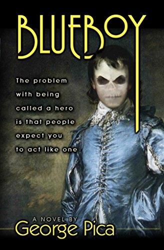 Book: Blueboy - The problem with being called a hero is that people expect you to act like one by George Pica