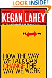 How the Way We Talk Can Change the Way We Work: Seven Languages for Transformation