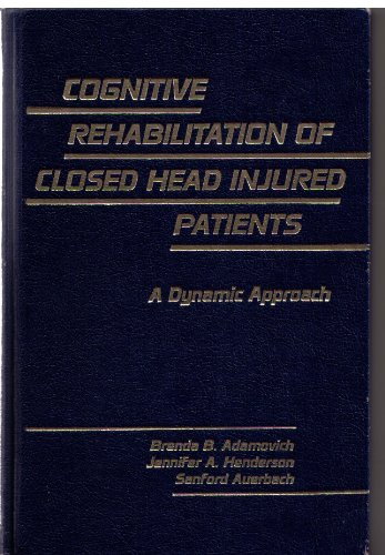 Cognitive Rehabilitation of Closed Head Injured Patients: A Dynamic Approach
