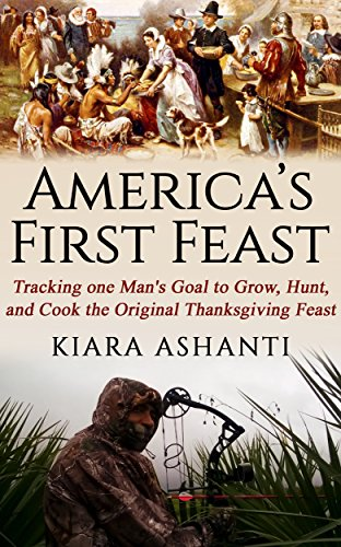 America's First Feast: Tracking One Man's Quest to Grow, Hunt, and Cook the Original Thanksgiving Feast (Books Fishing compare prices)