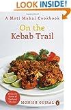 On The Kebab Trail: A Moti Mahal Cookbook