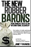 img - for The New Robber Barons: How Bankers Created an International Oligarchy book / textbook / text book