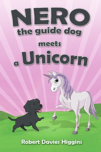 Book: Nero the Guide Dog Meets a Unicorn by Robert Davies Higgins