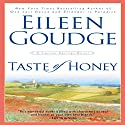 Taste of Honey (       UNABRIDGED) by Eileen Goudge Narrated by Christine Marshall