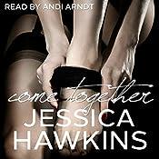 Come Together: The Cityscape Series, Book 3 | [Jessica Hawkins]