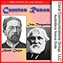 Cuentos Rusos [Russian Tales] (       UNABRIDGED) by Anton Chejov, Iván Turgueniev Narrated by Frank Rivera