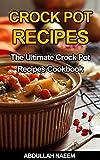 Crockpot recipes: The ultimate crockpot recipes cookbook