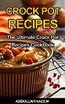 Crockpot recipes: The ultimate crockp...