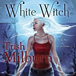 White Witch | Trish Milburn