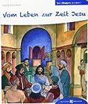 Vom Leben zur Zeit Jesu den Kindern e...