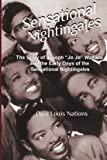 "Sensational Nightingales: The Story of Joseph ""Jo Jo"" Wallace &  the Early Days of the Sensational Nightingales"