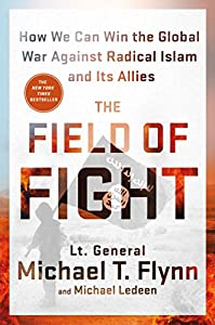 The Field of Fight: How We Can Win the Global War Against Radical Islam and Its Allies from St. Martin's Press