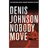 Nobody Moveby Denis Johnson
