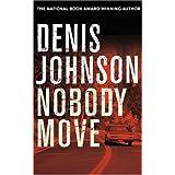 Nobody Moveby Denis Johnson