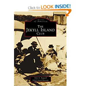 Jekyll Island Club, GA (Images of America (Arcadia Publishing)) Tyler Bagwell