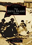 Jekyll  Island  Club,  The  (GA)   (Images of America)