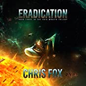 Eradication: The Void Wraith Trilogy, Book 3 | Chris Fox