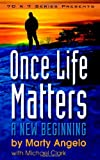 img - for Once Life Matters: A New Beginning book / textbook / text book