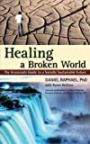 img - for Healing a Broken World: The Grassroots Guide to a Socially Sustainable Future by Raphael PhD, Daniel, Belitsos, Byron (2013) Paperback book / textbook / text book