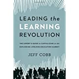 Leading the Learning Revolution: The Expert's Guide to Capitalizing on the Exploding Lifelong Education Market ~ Jeff Cobb