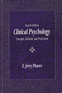 Clinical Psychology: Concepts, Methods, & Profession