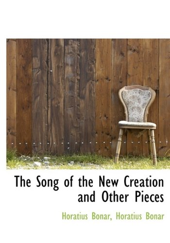 The Song of the New Creation and Other Pieces