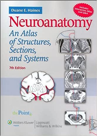D. E. Haines's Neuroanatomy 7th (Seventh) edition(Neuroanatomy: An Atlas of Structures, Sections, and Systems, North American Edition (Point (Lippincott Williams & Wilkins)) [Paperback])(2007)