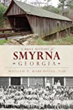 img - for A Brief History of Smyrna, Georgia book / textbook / text book