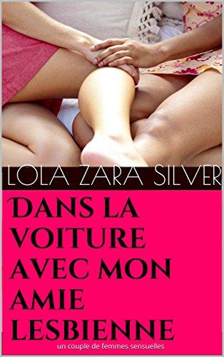 Couverture du livre Dans la voiture avec mon amie lesbienne: un couple de femmes sensuelles (Stacy et Stella, deux lesbiennes passionnées et amoureuses t. 1)