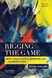 """Michael Schwalbe, """"Michael Schwalbe Rigging The Game: How Inequality is Reproduced in Everyday Life"""" (Oxford UP, 2014)"""