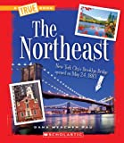 The Northeast (True Books)