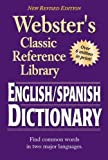 Webster's English-Spanish Dictionary, Grades 6 - 12: Classic Reference Library