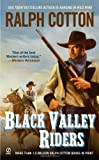 Black Valley Riders (0451231627) by Ralph Cotton,Ralph W. Cotton