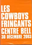 Les Cowboys Fringants Centre Bell 30...