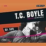 Dr. Sex | T.C. Boyle