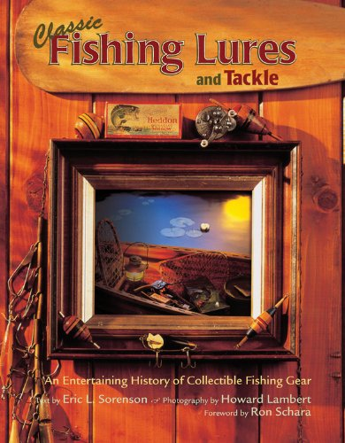 Classic-Fishing-Lures-and-Tackle-An-Entertaining-History-of-Collectible-Fishing-Gear