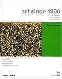 Art Since 1900: Modernism, Antimodernism, Postmodernism: 1945 to the Present