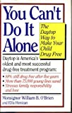 You Cant Do It Alone: The Daytop Way to Make Your Child Drug Free