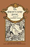 img - for The Brown Fairy Book (Complete and Unabridged with Original Illustrations) book / textbook / text book
