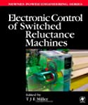 Electronic Control of Switched Reluct...