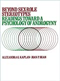 img - for Beyond Sex-Role Stereotypes: Readings Toward a Psychology of Androgyny book / textbook / text book